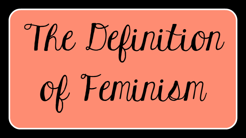 The Definition of Feminism | Equal Rights Without Judgment