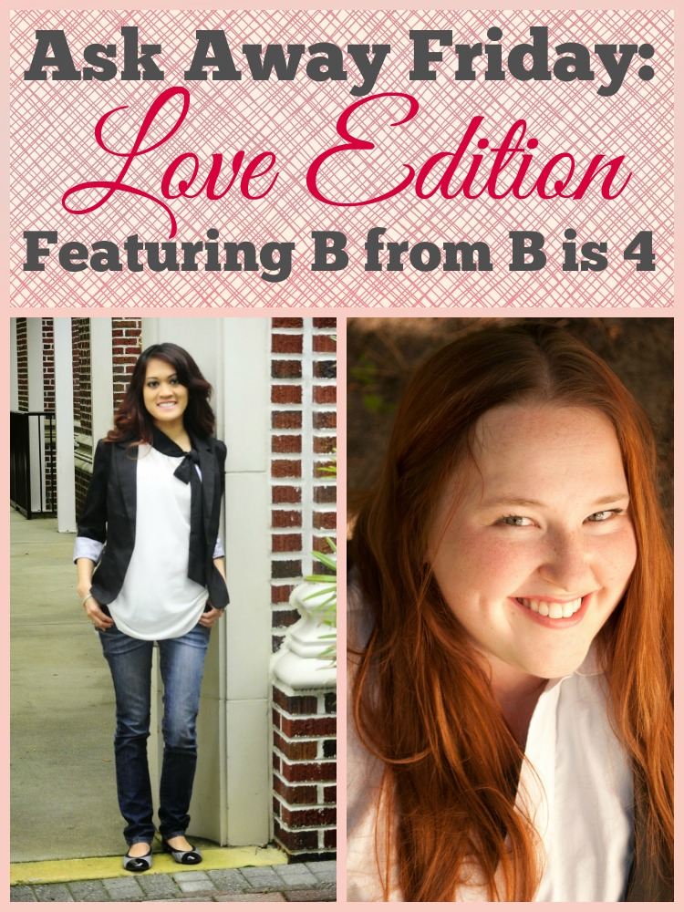 Ask Away Friday with B from B is 4: Love Edition