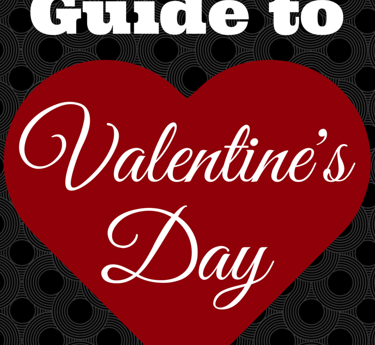 The Ultimate Guide to Valentine's Day