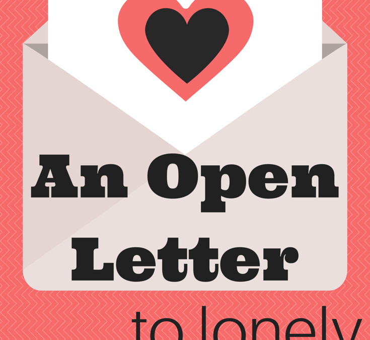 An Open Letter to Lonely Romantics | Love Yourself First