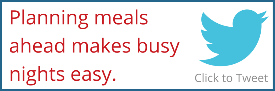 Save Money on Groceries Tweet - Planning meals ahead makes busy nights easy. (Click to tweet.)