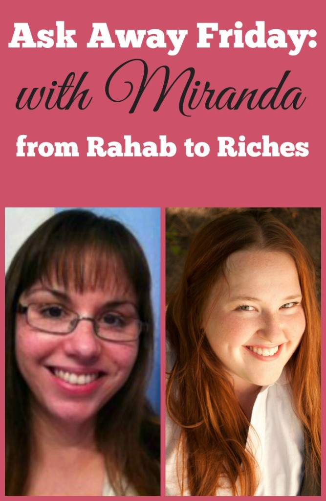 Ask Away Friday with Miranda from Rahab to Riches