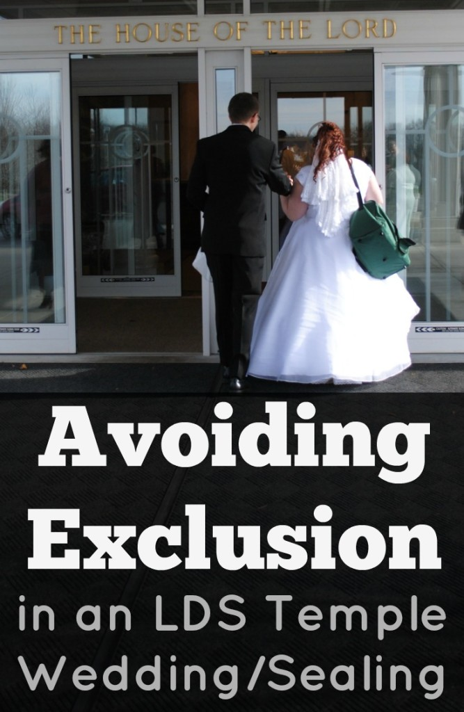 Avoiding Exclusion in an LDS Temple Wedding / Temple Sealing   What to do if some of your family members are not Mormon or are inactive when you get married.
